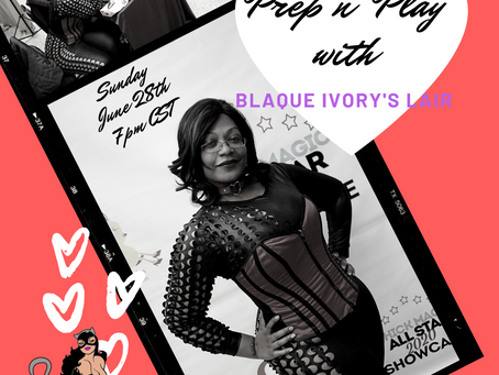 Join Blaque Ivory's Lair for Prep n Play. Ways to make date night sexy...