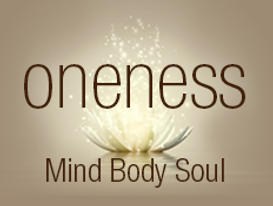 Oneness, Mind Body Soul
