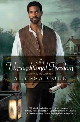 an unconditional freedom civil war loyalty league alyssa cole historical romance
