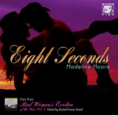 eight seconds rodeo madeline moore best women's erotica of the year four