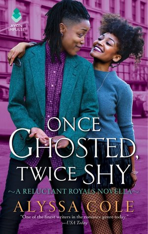 once ghosted twice shy reluctant royals alyssa cole