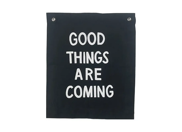 Banner | Good Things Are Coming