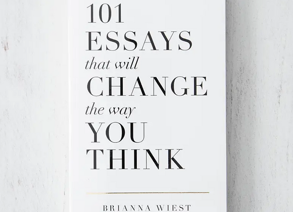 101 Essays That Will Change the Way You Think | Brianna Wiest
