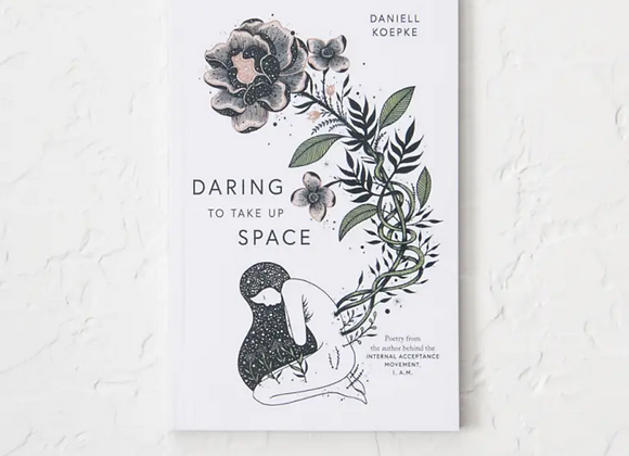 Daring To Take Up Space | Daniell Koepke