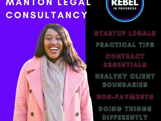Rebel In Progress Podcast: Startup Legals with Egbe Manton of Manton Legal