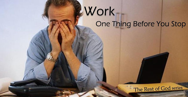 Work, One Thing Before You Stop (Banner)