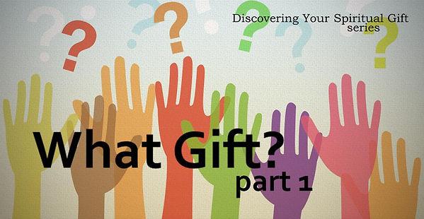 What Gift_ (Part 1) (Banner).jpg