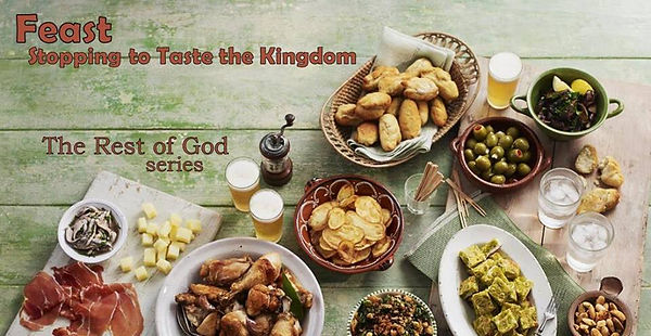 Feast, Stopping to Taste the Kingdom (Ba