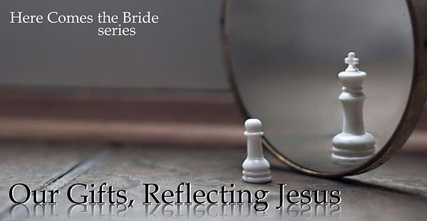 Our Gifts, Reflecting Jesus (Banner).jpg