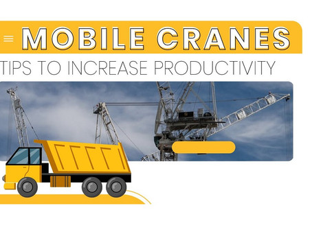 Mobile Cranes: Tips To Increase Productivity