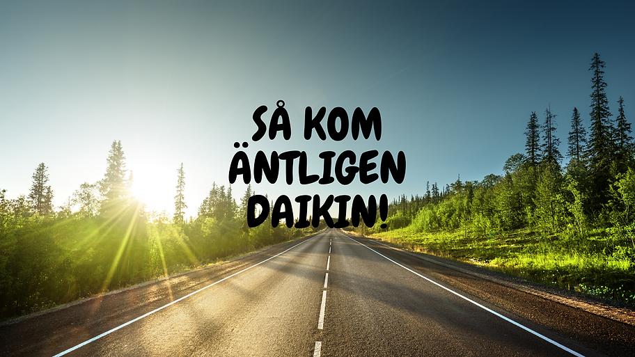 SÅ KOM ÄNTLIGEN DAIKIN!.png