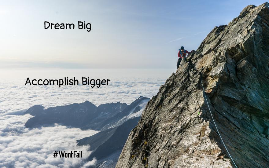Dream big, accomplish bigger