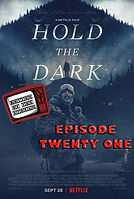 HOLD THE DARK EPISODE 21.jpg