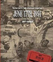 A look back on June 17, 1994: The Wildest Day of Sports
