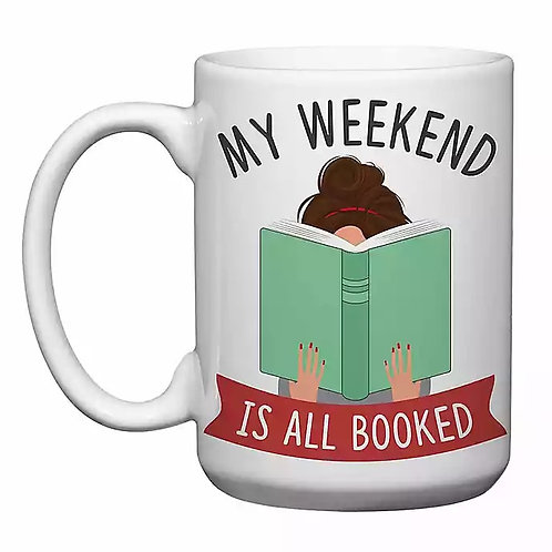 cup -my weekend is all booked