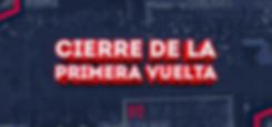 CIERRE DE LA PRIMERA VUELTA.png