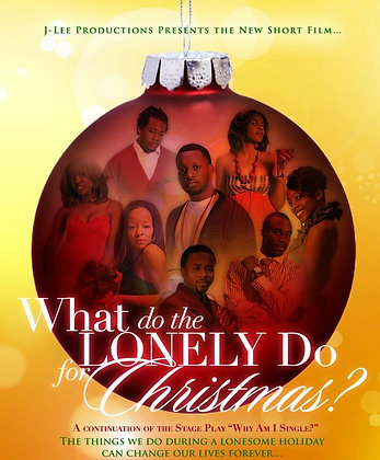What Do The Lonely Do For Christmas- The Film