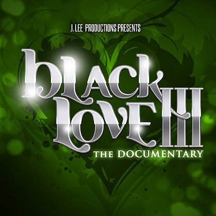 Black Love III- The Documentary