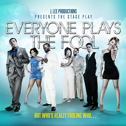 Everyone Plays The Fool- The Stage Play