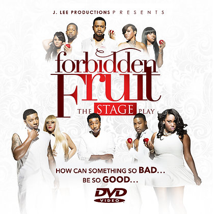 Forbidden Fruit- The Stage Play