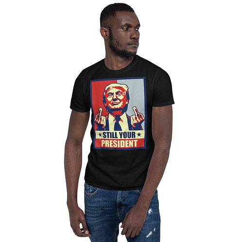 Donald Trump Conservative Still Your President T-Shirt