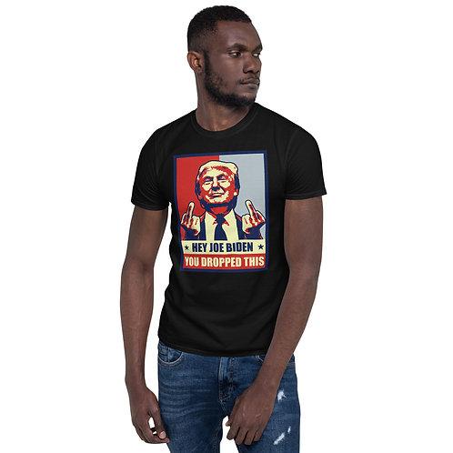 Trump Anti-Biden Hey Joe, You Dropped This  T-Shirt