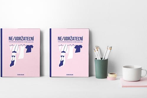"""2x kniha """"NE/UDRŽATEĽNÍ"""""""