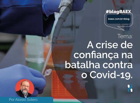 A crise de confiança na batalha contra o Covid-19