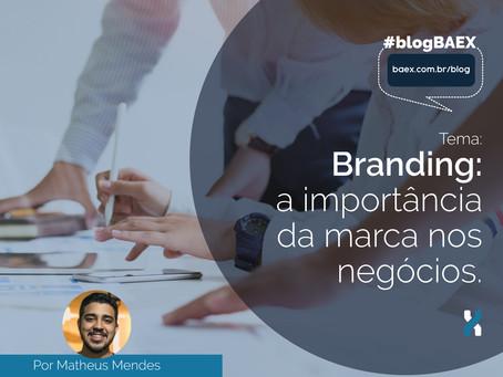 Branding: a importância da marca nos negócios.
