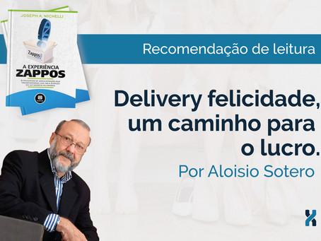 Delivery felicidade - Um caminho para o lucro.