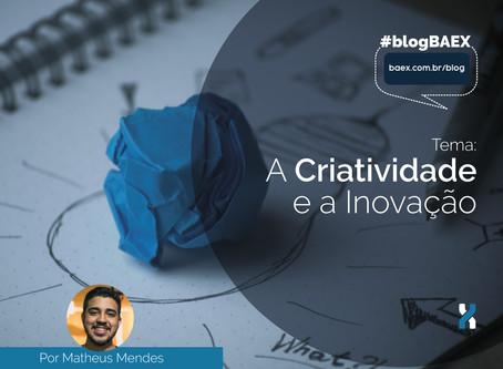 A Criatividade e a Inovação