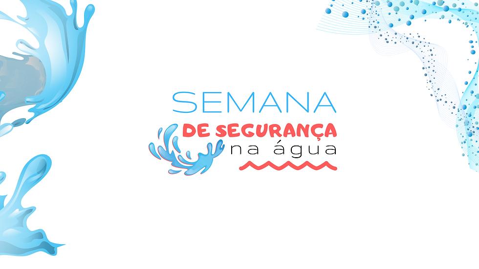 SEMANA DE SEGURANÇA NA ÁGUA SITE.png