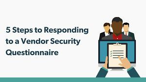 5 Steps to Responding to a Vendor Security Questionnaire