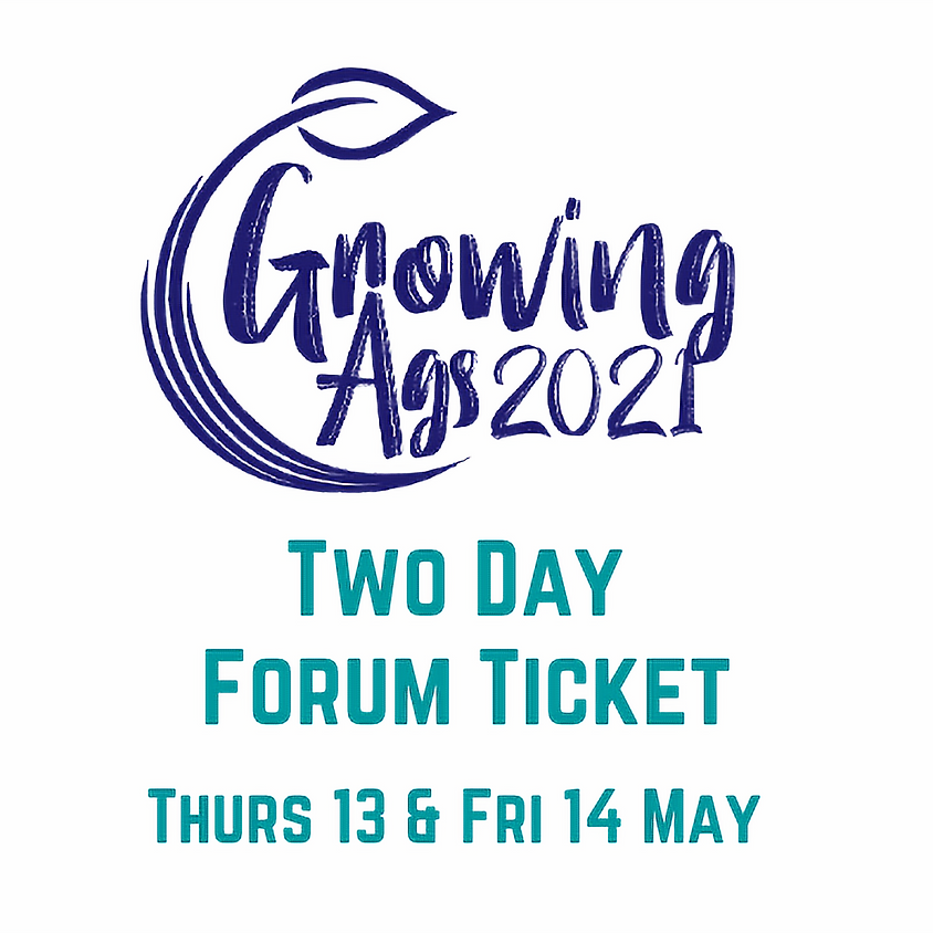 Growing Ags 2021 - Two Day Forum Ticket
