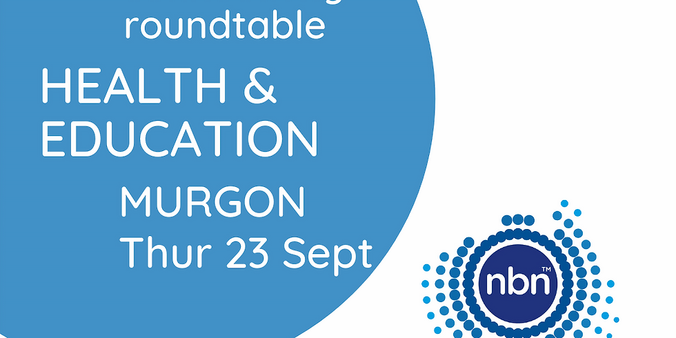 NBN Co. Industry Connectivity Roundtable: Health & Education