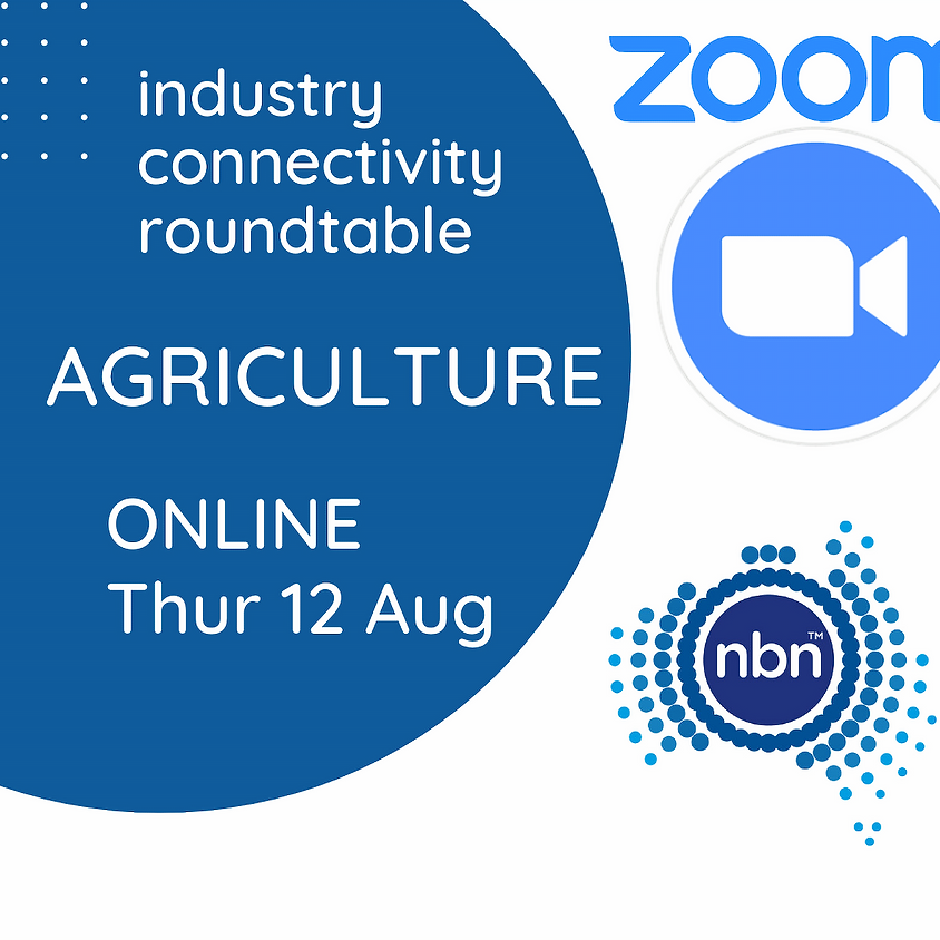 NBN Co. Industry Connectivity Roundtable: Agriculture - ZOOM