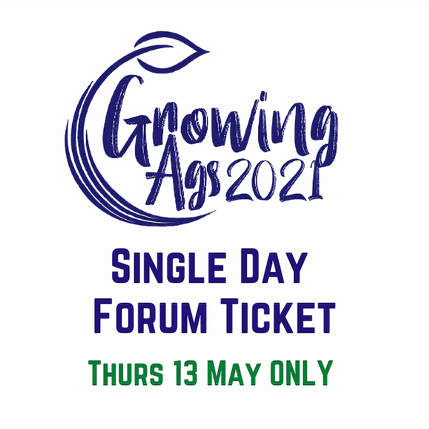 Growing Ags 2021 - Single Day THURSDAY 13 MAY
