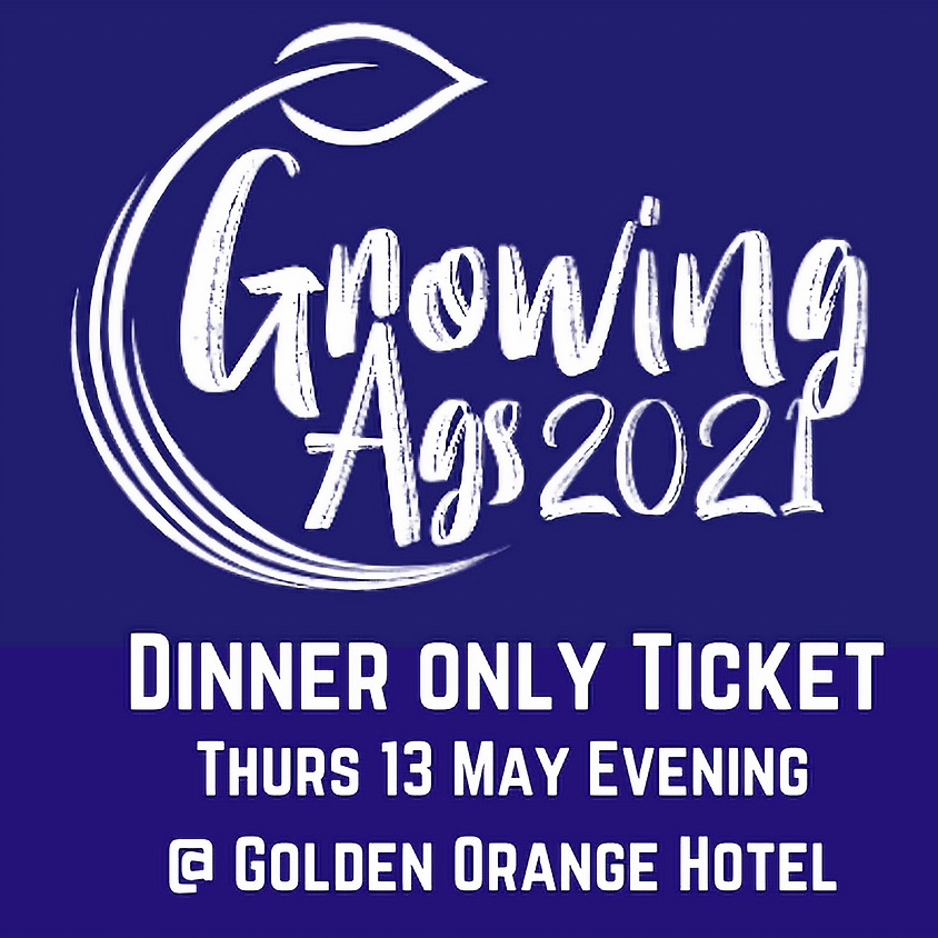 Growing Ags 2021 - Dinner Ticket