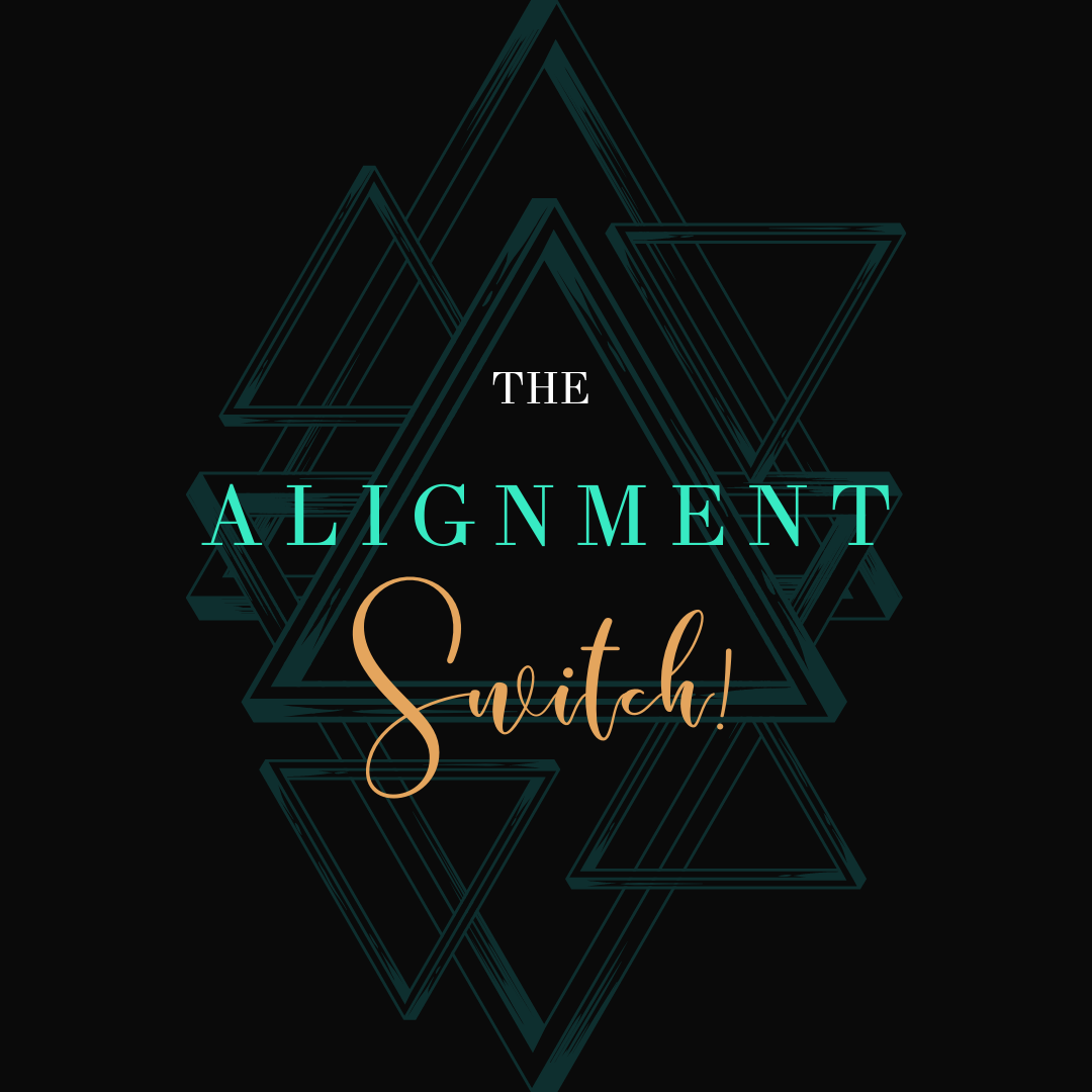 The Alignment Switch