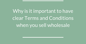 Why is it important to have clear Terms and Conditions when you sell wholesale