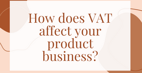 How does VAT affect your product business?