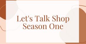 Let's Talk Shop Season One