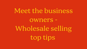 Meet the business owners - wholesale selling top tips