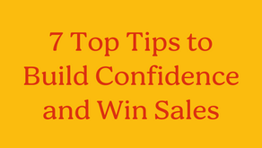 7 Top Tips to Build Confidence and Win Sales