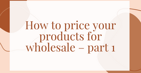 How to price your products for wholesale – part 1