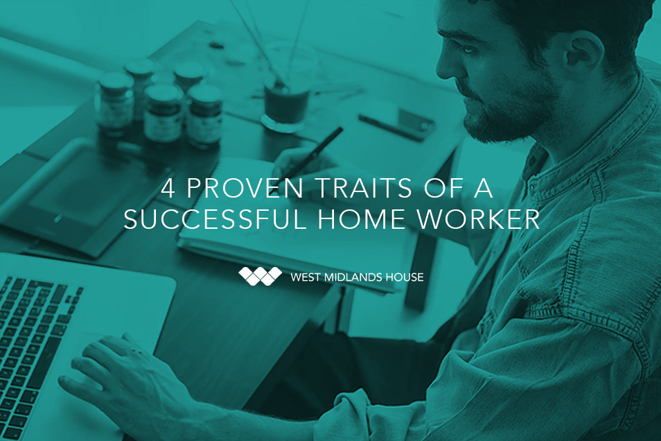 4 Proven Traits of a Successful Home Worker.