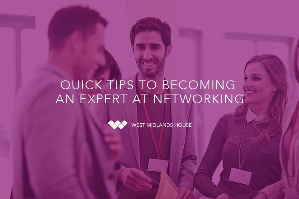 Quick tips to becoming an expert at networking.