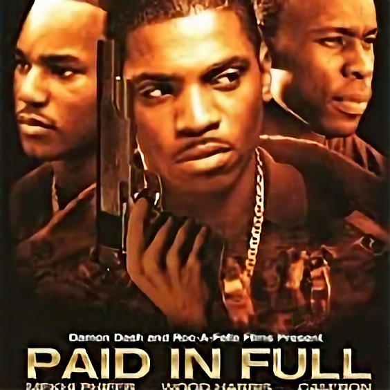 Paid In Full (R) @ 9:00PM