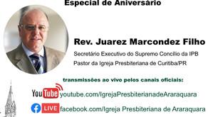Domingo Dia 21/jun Rev. Juarez Marcondez, comemoração dos 141 Anos da nossa Igreja