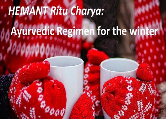 Winter (Hemanta) Regimen